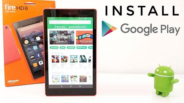 Cài Google Play trên máy tính bảng Amazon Kindle Fire